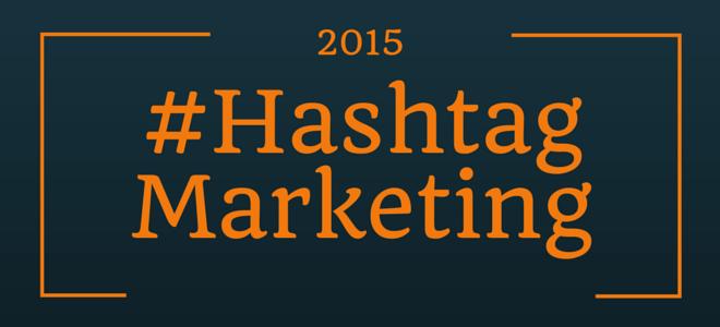hashtag marketing today